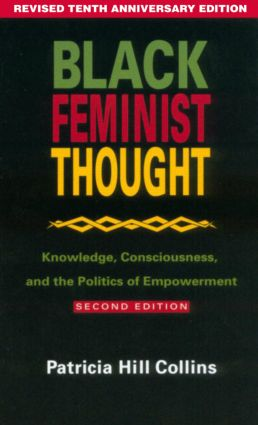 Black Feminist Thought: Knowledge, Consciousness, and the Politics of Empowerment, 2nd Edition (e-Book) book cover