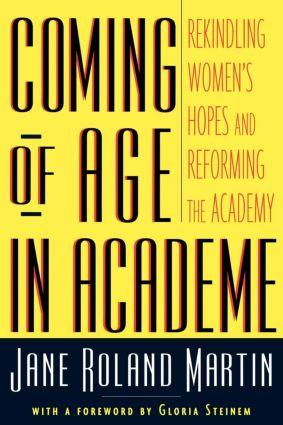 Coming of Age in Academe: Rekindling Women's Hopes and Reforming the Academy (Paperback) book cover