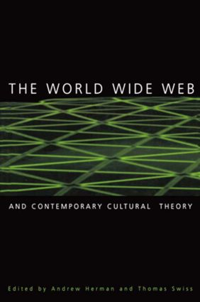 The World Wide Web and Contemporary Cultural Theory