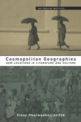 Cosmopolitan Geographies: New Locations in Literature and Culture book cover