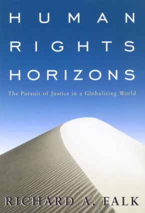 Human Rights Horizons: The Pursuit of Justice in a Globalizing World (Paperback) book cover