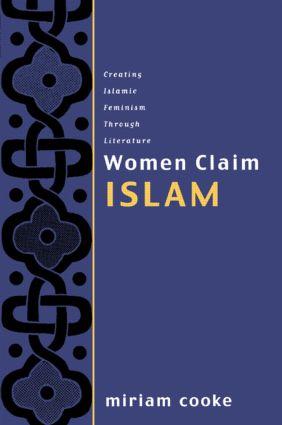 Women Claim Islam: Creating Islamic Feminism Through Literature, 1st Edition (Paperback) book cover