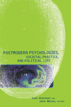 Postmodern Psychologies, Societal Practice, and Political Life: 1st Edition (Paperback) book cover