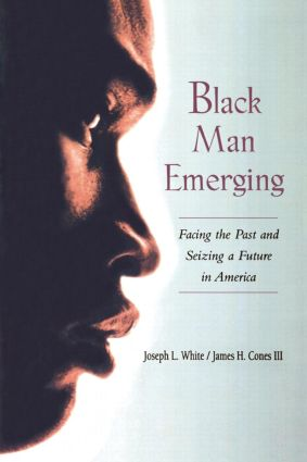 Black Man Emerging: Facing the Past and Seizing a Future in America (Paperback) book cover