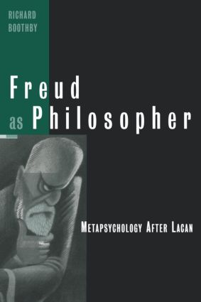 Freud as Philosopher: Metapsychology After Lacan, 1st Edition (Paperback) book cover