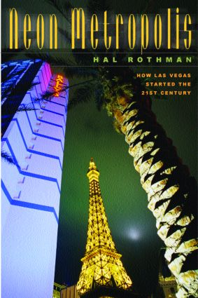 Neon Metropolis: How Las Vegas Started the Twenty-First Century, 1st Edition (Hardback) book cover