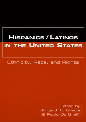 Hispanics/Latinos in the United States: Ethnicity, Race, and Rights, 1st Edition (Paperback) book cover
