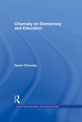 Chomsky on Democracy and Education: 1st Edition (Hardback) book cover
