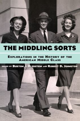 The Middling Sorts: Explorations in the History of the American Middle Class, 1st Edition (Paperback) book cover