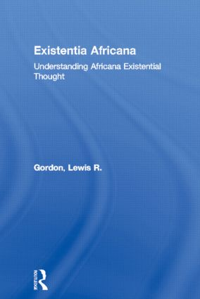 Existentia Africana: Understanding Africana Existential Thought, 1st Edition (Paperback) book cover