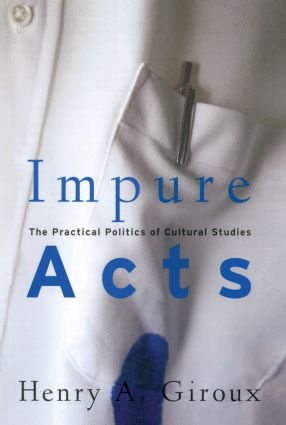 Impure Acts: The Practical Politics of Cultural Studies (Paperback) book cover