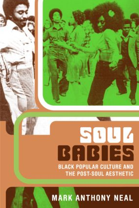 Soul Babies: Black Popular Culture and the Post-Soul Aesthetic (Hardback) book cover