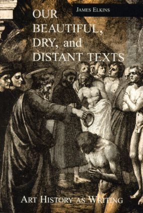 Our Beautiful, Dry and Distant Texts: Art History as Writing, 1st Edition (Paperback) book cover