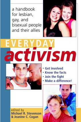 Everyday Activism: A Handbook for Lesbian, Gay, and Bisexual People and their Allies, 1st Edition (Paperback) book cover