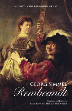 Georg Simmel: Rembrandt: An Essay in the Philosophy of Art, 1st Edition (Paperback) book cover