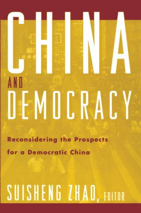 China and Democracy: Reconsidering the Prospects for a Democratic China, 1st Edition (Paperback) book cover