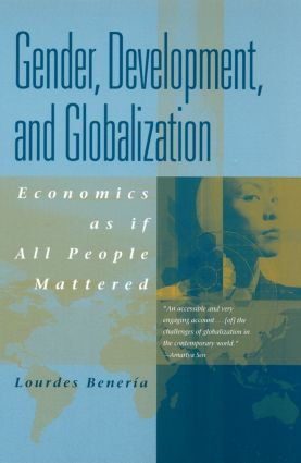 Gender, Development and Globalization: Economics as if All People Mattered (Paperback) book cover