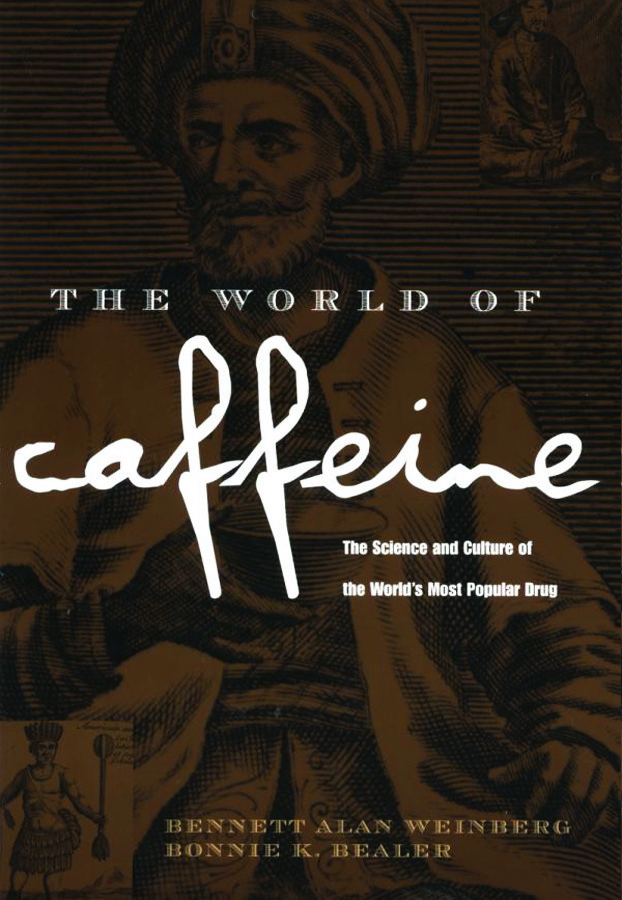 The World of Caffeine: The Science and Culture of the World's Most Popular Drug, 1st Edition (e-Book) book cover