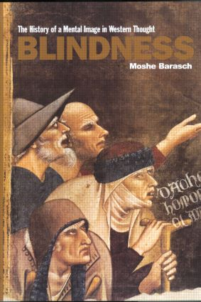 Blindness: The History of a Mental Image in Western Thought, 1st Edition (Paperback) book cover