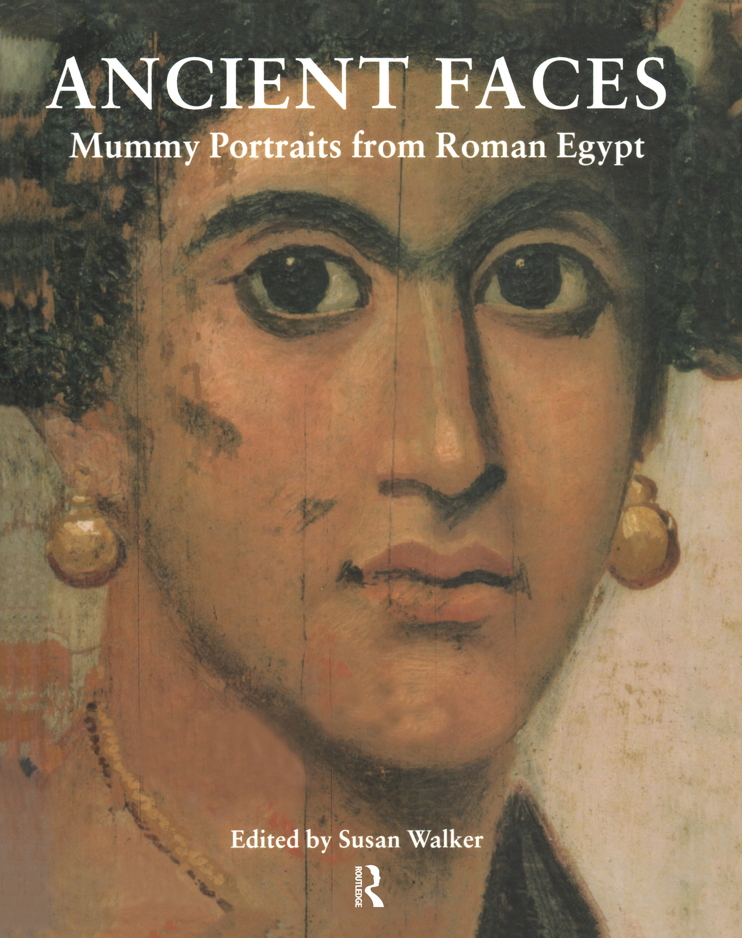 Ancient Faces: Mummy Portraits in Roman Egypt, 1st Edition (Paperback) book cover