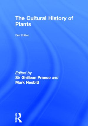 The Cultural History of Plants: 1st Edition (Hardback) book cover