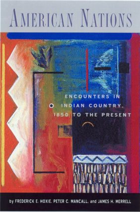 American Nations: Encounters in Indian Country, 1850 to the Present book cover