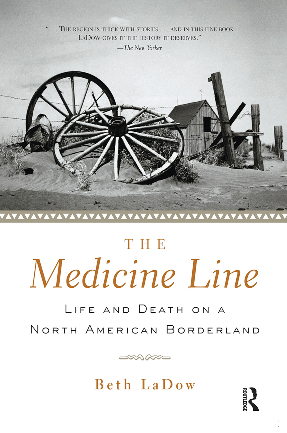 The Medicine Line: Life and Death on a North American Borderland (Paperback) book cover