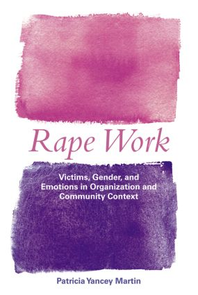 Rape Work: Victims, Gender, and Emotions in Organization and Community Context (Paperback) book cover