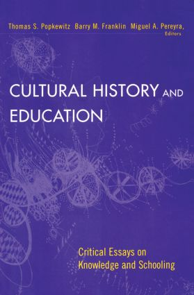Cultural History and Education: Critical Essays on Knowledge and Schooling (Paperback) book cover