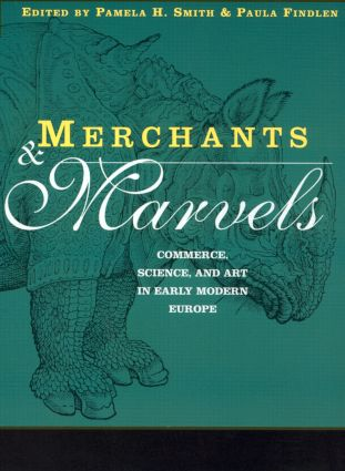 Merchants and Marvels: Commerce, Science, and Art in Early Modern Europe, 1st Edition (Paperback) book cover