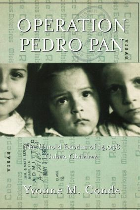 Operation Pedro Pan: The Untold Exodus of 14,048 Cuban Children, 1st Edition (Paperback) book cover