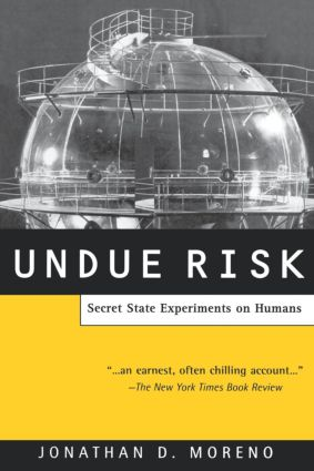 Undue Risk: Secret State Experiments on Humans, 1st Edition (Paperback) book cover