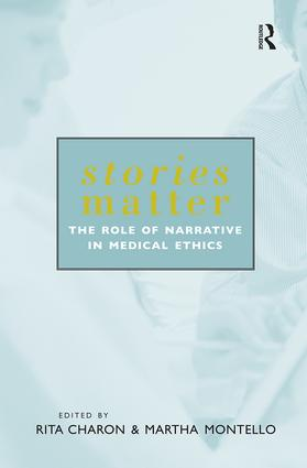Stories Matter: The Role of Narrative in Medical Ethics book cover
