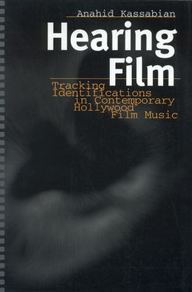 Hearing Film: Tracking Identifications in Contemporary Hollywood Film Music (Paperback) book cover