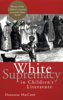 White Supremacy in Children's Literature: Characterizations of African Americans, 1830-1900 (Paperback) book cover
