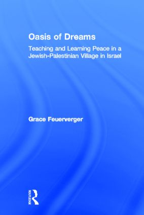 An Oasis of Peace: The Village of Neve Shalom/Wahat AI-Salam
