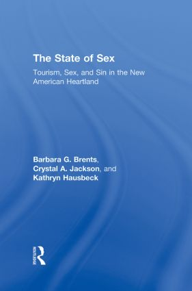 The State of Sex: Tourism, Sex and Sin in the New American Heartland, 1st Edition (Hardback) book cover