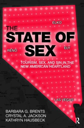 The State of Sex: Tourism, Sex and Sin in the New American Heartland (Paperback) book cover