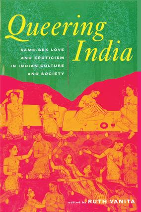 Queering India: Same-Sex Love and Eroticism in Indian Culture and Society, 1st Edition (Paperback) book cover