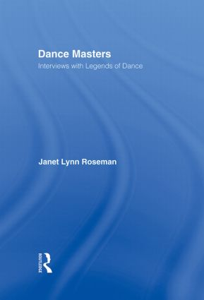 Dance Masters: Interviews with Legends of Dance, 1st Edition (Hardback) book cover