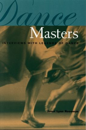 Dance Masters: Interviews with Legends of Dance, 1st Edition (Paperback) book cover