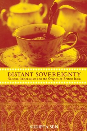 A Distant Sovereignty: National Imperialism and the Origins of British India, 1st Edition (Paperback) book cover