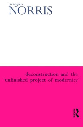 Deconstruction and the 'Unfinished Project of Modernity': 1st Edition (Paperback) book cover