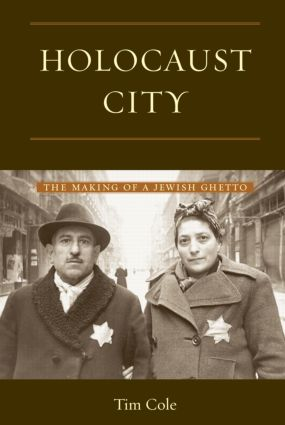 Holocaust City: The Making of a Jewish Ghetto, 1st Edition (Paperback) book cover