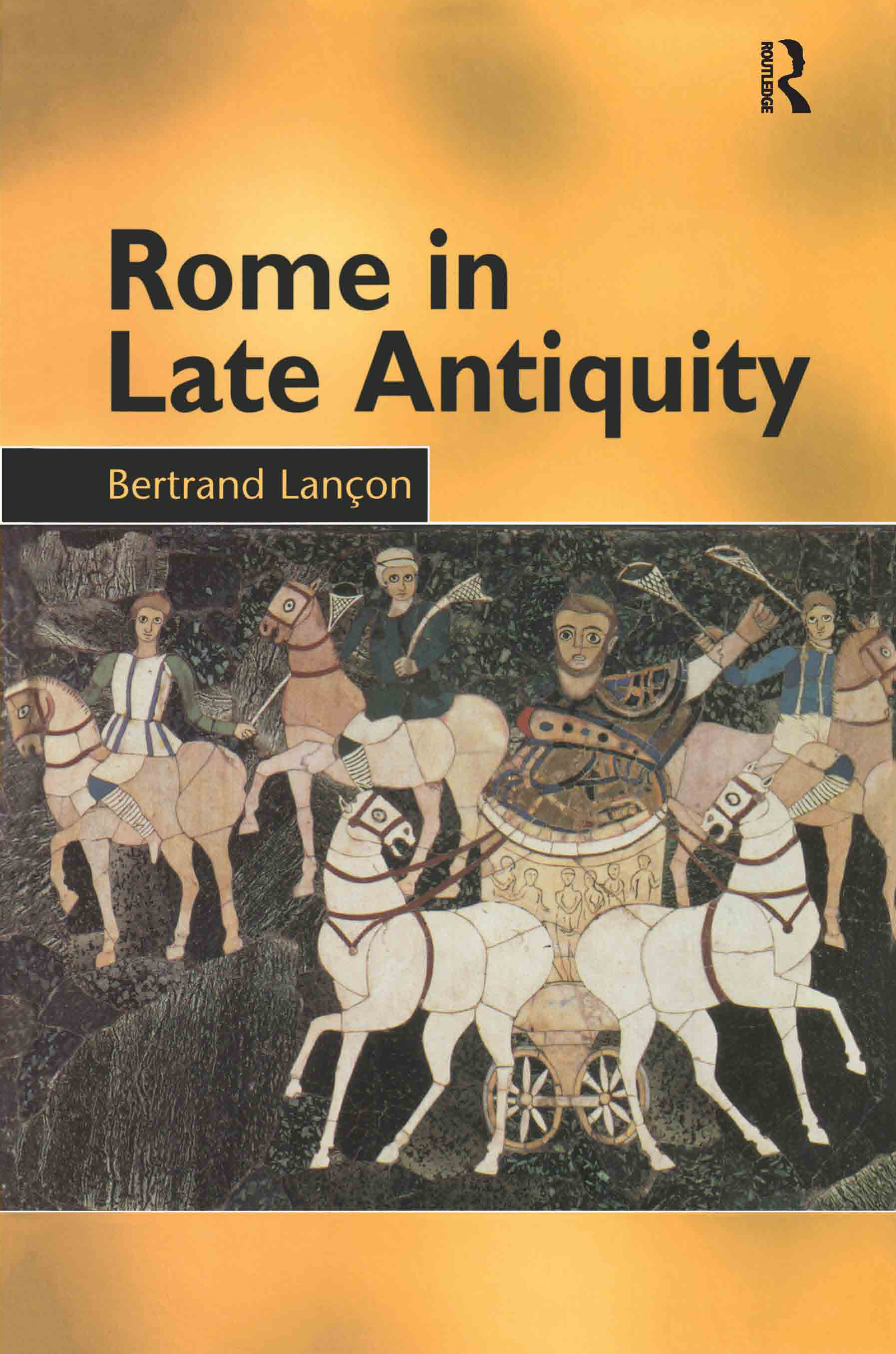 Rome in Late Antiquity: AD 313 - 604, 1st Edition (Paperback) book cover