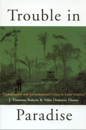 Trouble in Paradise: Globalization and Environmental Crises in Latin America, 1st Edition (Paperback) book cover