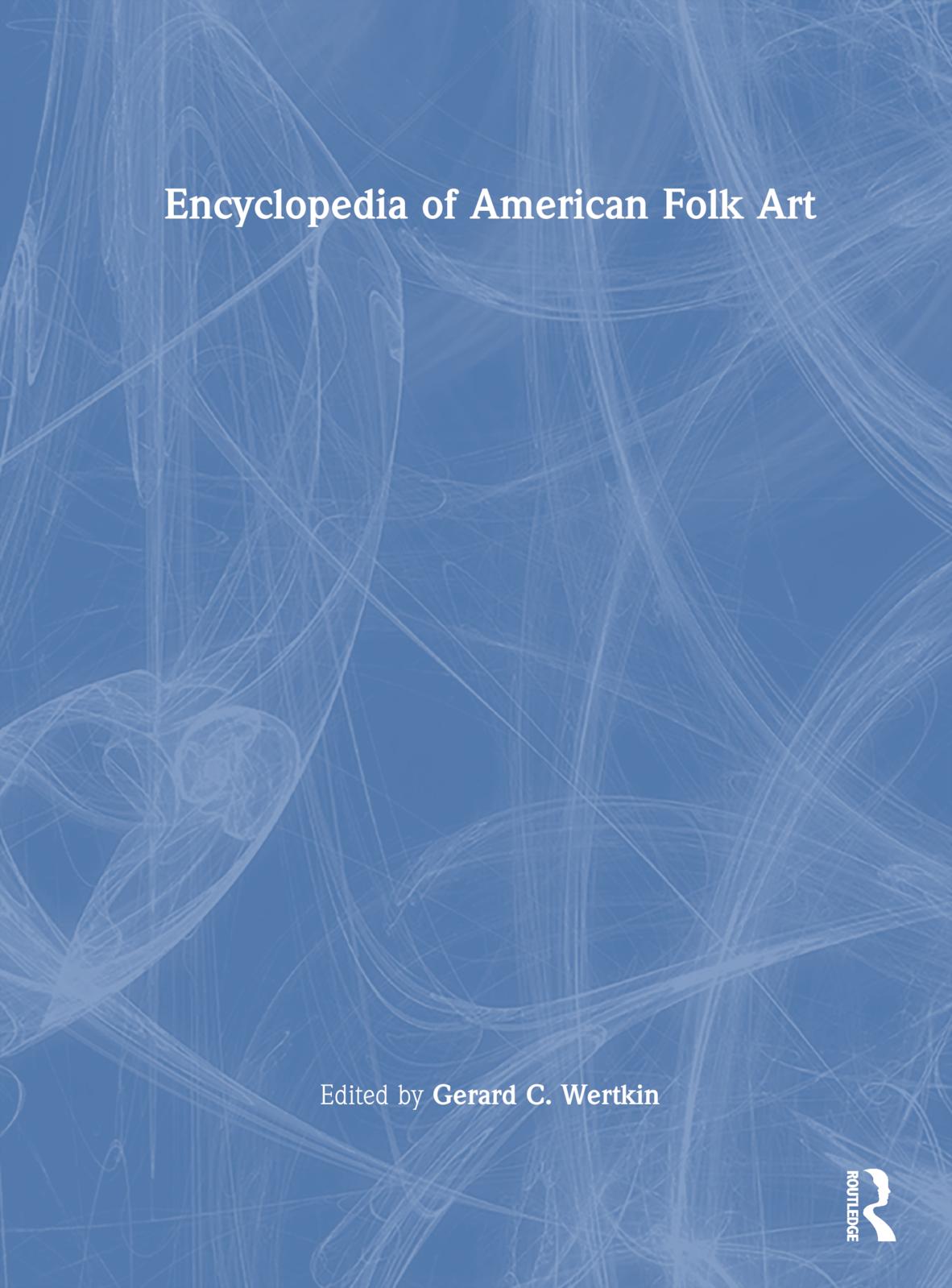 Encyclopedia of American Folk Art: 1st Edition (Hardback) book cover