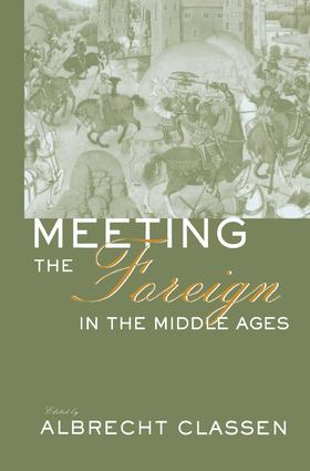 Meeting the Foreign in the Middle Ages: 1st Edition (Hardback) book cover