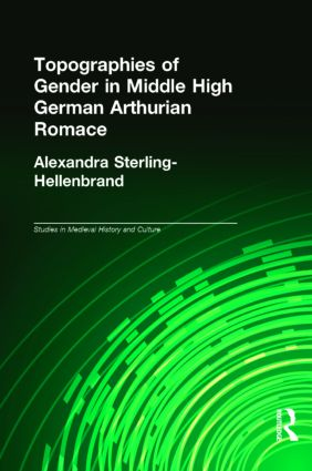 Topographies of Gender in Middle High German Arthurian Romance (Hardback) book cover