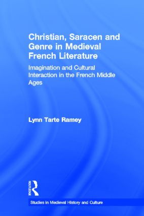 Christian, Saracen and Genre in Medieval French Literature: Imagination and Cultural Interaction in the French Middle Ages (Hardback) book cover